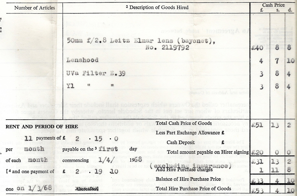A return visit in 1968 and another HP agreement to cover the lens, hood and filters. Even £2.75 a month was a significant amount of money in 1968. A good rule of thumb is to double these figures and then add a zero - so £2.75 per month becomes £55 in today